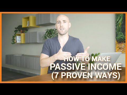 How To Make Passive Income (7 Proven Ways)