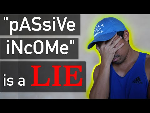 """The TRUTH about """"Passive"""" Income in 2019 (it DOESN'T Exist!)"""