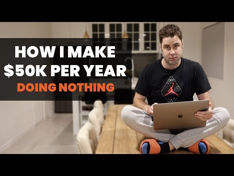 Passive Income: How I Make $50,000/year Doing Nothing