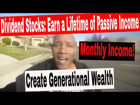Dividend Stocks: Earning a Lifetime of Passive Income. Start Today