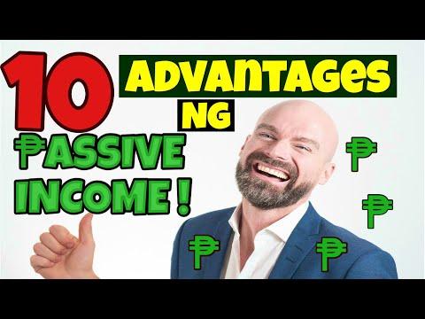 10 Advantages ng PASSIVE INCOME