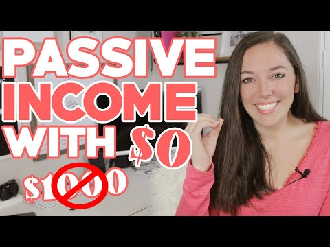 PASSIVE INCOME IDEAS STARTING WITH 0 DOLLARS, Start Making Passive Income