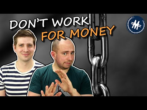 Don't Work For Money – Passive Income Will Change Your Life