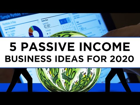Top 5 Passive Income Business Ideas for 2020 to MAKE $100K