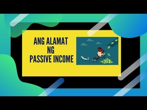 PASSIVE INCOME IDEAS  (ALAMAT ng PASSIVE INCOME)