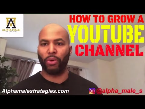 Passive Income Idea – How To Grow A Youtube Channel (Alpha Male Strategies)