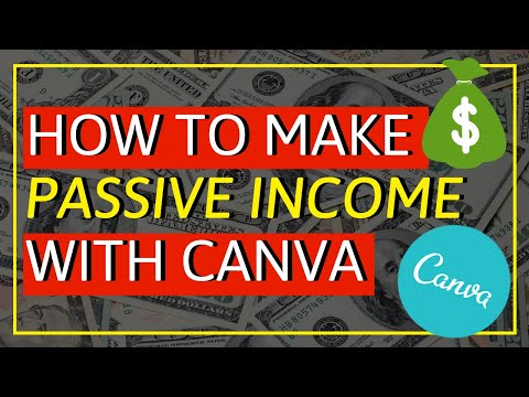 How To Make Passive Income Using Canva