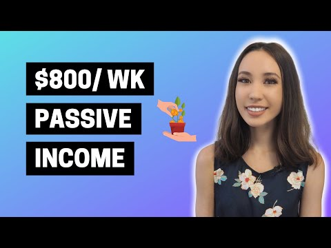 How I Make $800+ Per Week With Passive Income [6 Ways]
