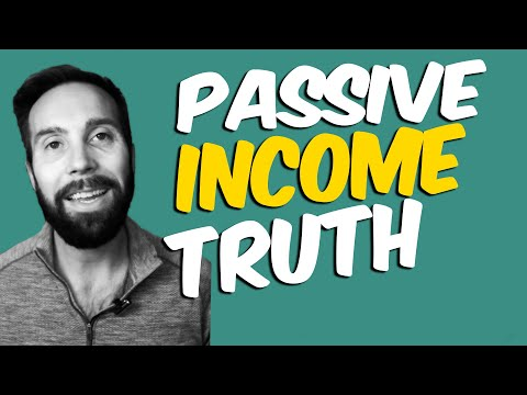 The truth about Passive Income? How to think about the real risks.