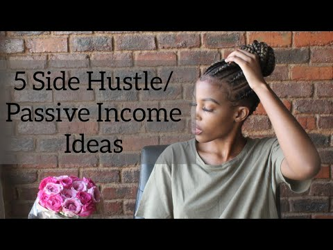 5 Side hustle/Passive income ideas | South African Youtuber