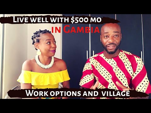 Live well with $500mo in #Gambia. Retirement, passive income and Work options