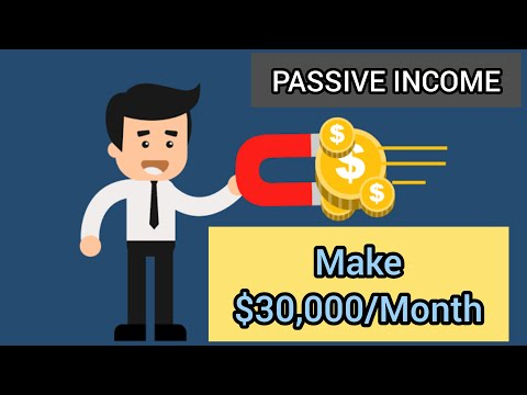 Passive Income: How I Make $30,000 A Month