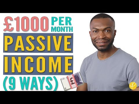 9 BEST Passive Income Ideas UK (for £1,000/MONTH) In 2020