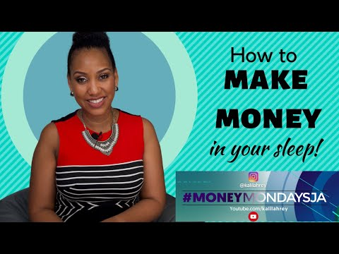 #MoneyMondaysJa – HOW TO MAKE MONEY IN YOUR SLEEP!