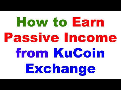 How To Earn Passive Income from KuCoin Exchange