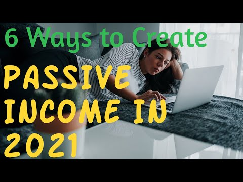 Passive Income: 6 Ways to create Passive Income in 2021 🔥 #passiveincome 🔥