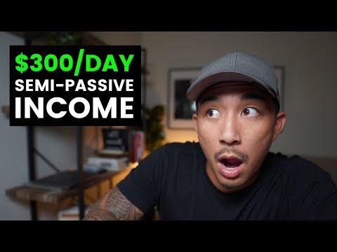 5 Semi-Passive Income Ideas To Make You $100-$300 Everyday