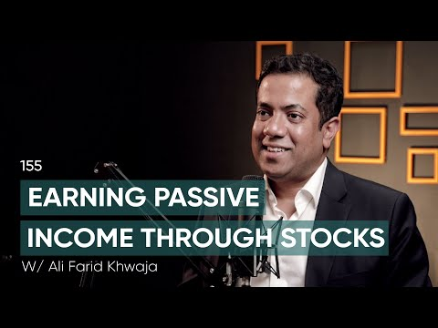 Earning Passive Income Through Stocks Ft. Ali Farid Khwaja | 155 | TBT