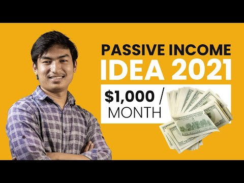 9 Passive Income Ideas for 2021 (each earning $1000 or more per month)